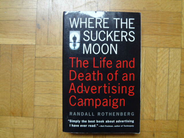 Where the Suckers Moon - NEW - 9780679740421 by Rothenberg, Randall/ Asher, Mart