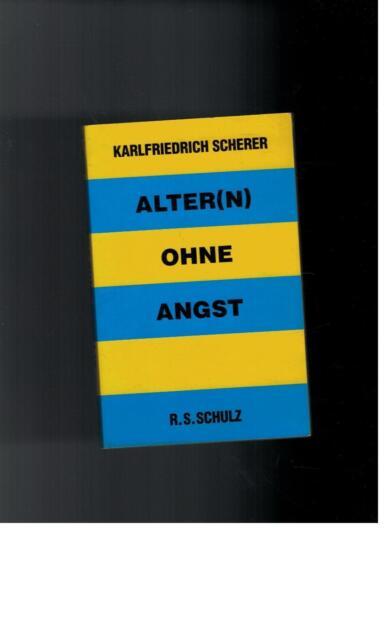 Karlfriedrich Scherer - Alter(n) ohne Angst