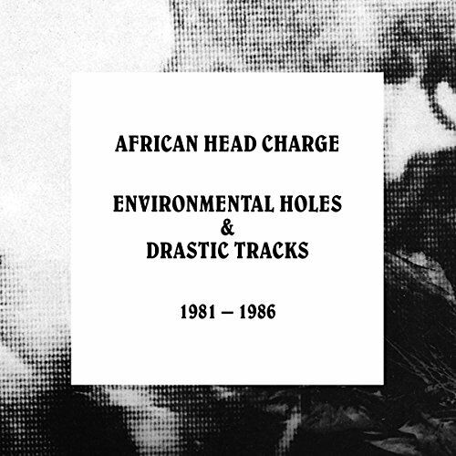 African Head Charge - Enviornmental Holes and Drastic Tracks 1981  1986 [CD]