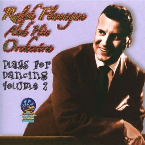 RALPH FLANAGAN & HIS ORCHESTRA - PLAYS FOR DANCING, VOL. 2: THE VOICE OF AMERICA