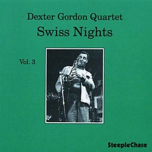 Dexter Gordon - Swiss Nights 3 [New CD]