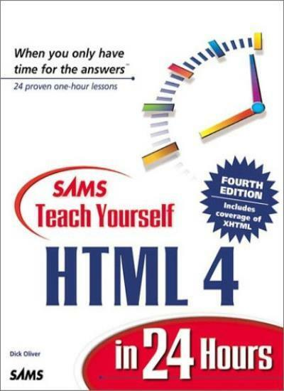 Sams Teach Yourself HTML 4 in 24 Hours By Dick Oliver. 9780672317248