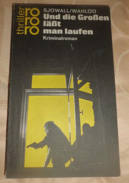 Und die Grossen lässt man laufen - Maj Sjöwall, Per Wahlöö (Rowohlt, 1972)