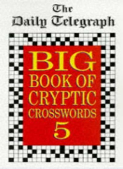 D.T.Big Book Cryptic Crosswords 5: Bk.5,Telegraph Group Limited
