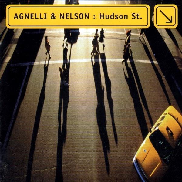 Agnelli & Nelson - Hudson St. (10 trk CD / 2000)