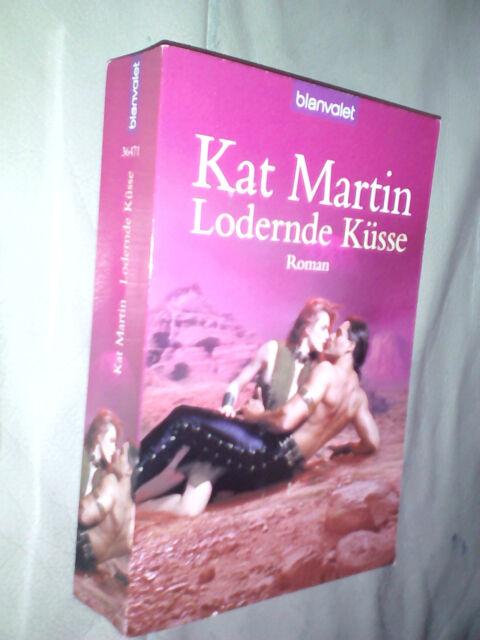 Kat Martin: Lodernde Küsse