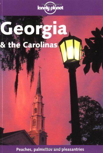 Georgia and the Carolinas (Lonely Planet Regional Guides),Jeremy Gray, Jeff Dav