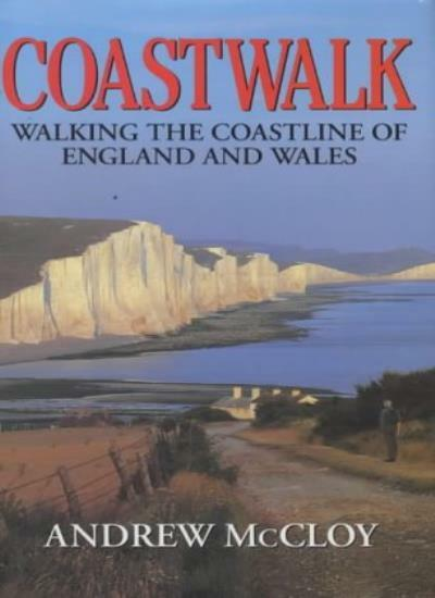 Coastwalk: Walking the Coastline of England and Wales,Andrew McCloy