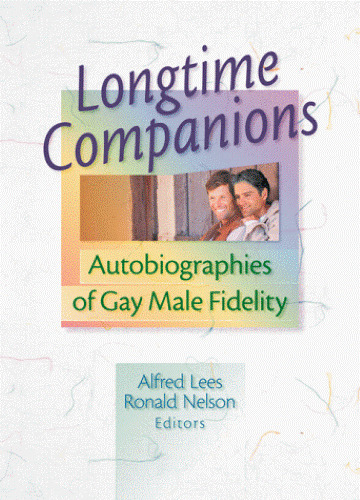 New, Longtime Companions: Autobiographies of Gay Male Fidelity, Nelson, Ronald,