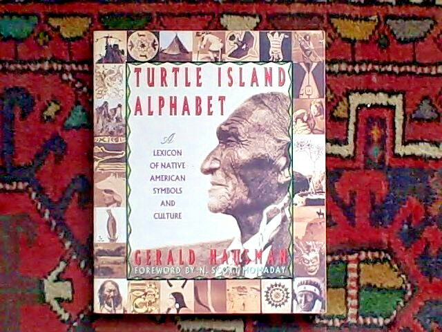 Turtle Island Alphabet A Lexicon Of Native American Symbols And