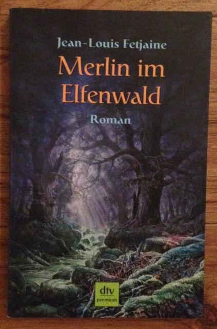 MERLIN IM ELFENWALD Jean-Louis Fetjaine DTV 2005