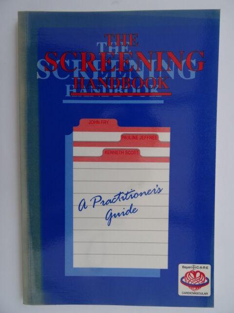 The Screening Handbook by John Fry, Kenneth Scott, Pauline Jeffree...