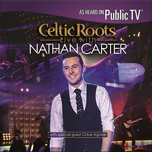 Nathan Carter - Celtic Roots Live With Nathan Carter [New CD]