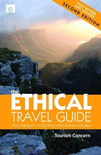 The Ethical Travel Guide: Your Passport to Exciting Alternativ ,.9781844077595