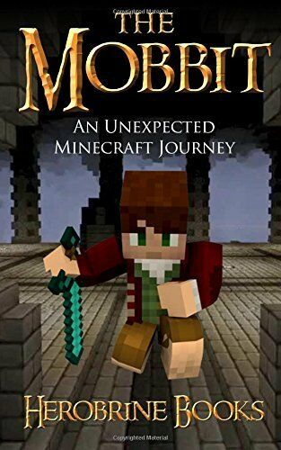 The Mobbit: An Unexpected Minecraft Journey: Herobrine Books: 9781943330034