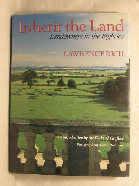 Inherit the Land: Landowners in the 1980's, Rich, Lawrence, Very Good Book