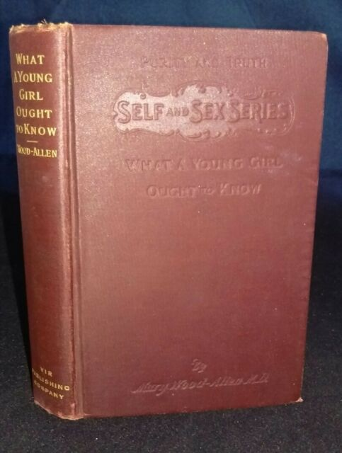What a Young Girl Ought to Know by Mary Wood-Allen (Hardback, 1905) US EDITION