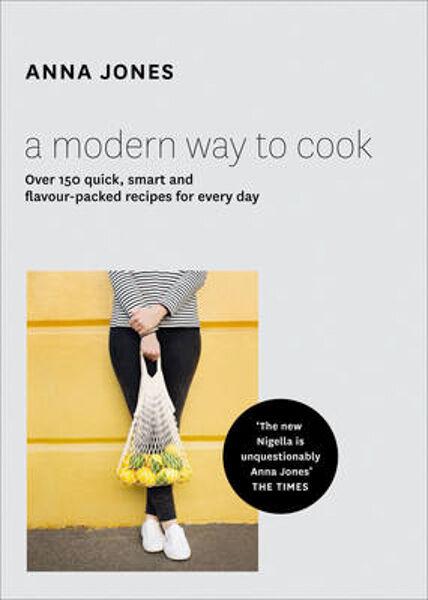 A Modern Way to Cook Anna Jones 9780008124496