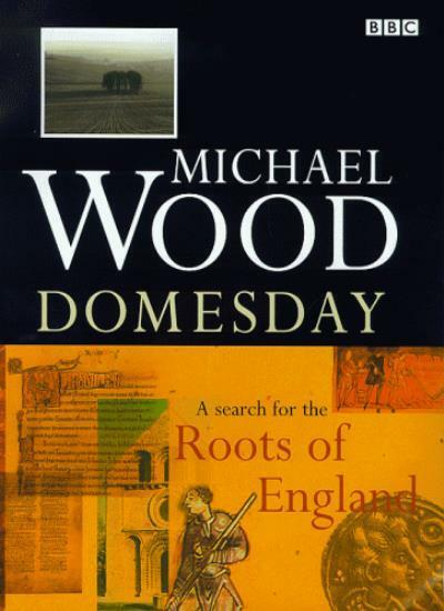 Domesday: A Search For The Roots Of England,Michael Wood