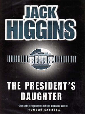 The-President-039-s-Daughter-by-Jack-Higgins-Hardback-1997-FREE-DELIVERY-TO-AUS