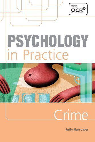 Psychology in Practice: Crime (Psychology In Practice Series),Julie Harrower