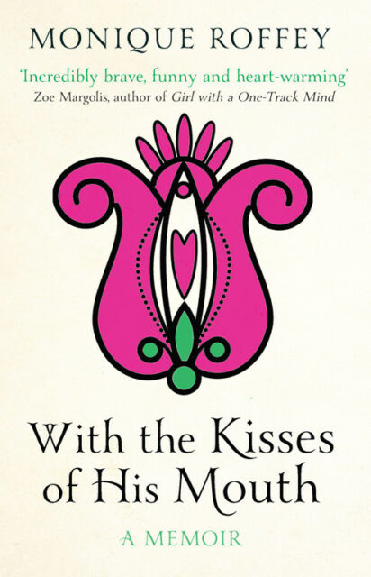 With The Kisses Of His Mouth By Monique Roffey (Paperback, 2012)