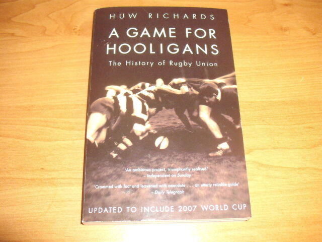 A GAME FOR HOOLIGANS The History Of RUGBY UNION PB 2007 Huw Richards Rare Photos