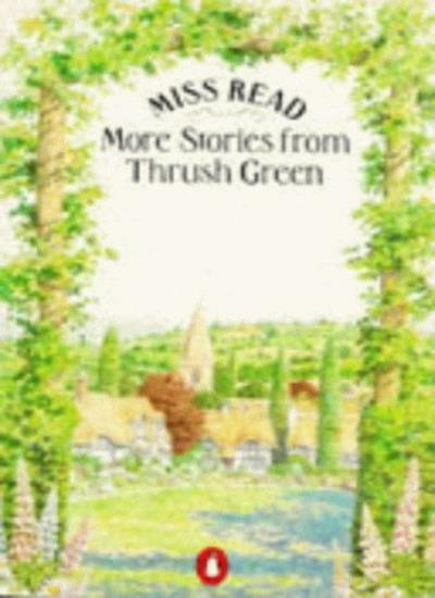 More Stories from Thrush Green: Battles at Thrush Green; Retur ,.9780140071719
