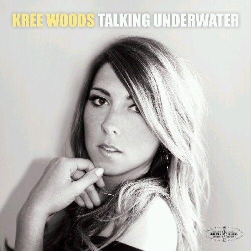 Kree Woods - Talking Underwater [New CD]