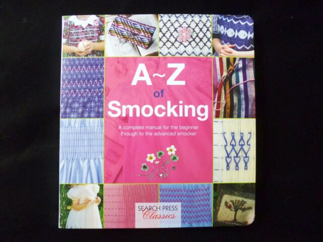 A-Z of Smocking - A Complete Manual for Beginner to Advanced by Search Press