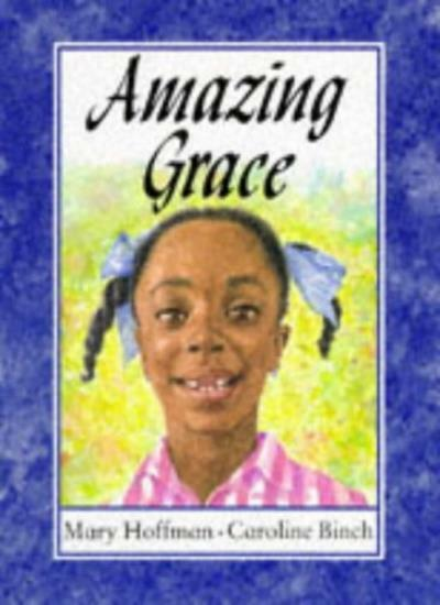Amazing Grace,Mary Hoffman, Caroline Birch, Caroline Binch