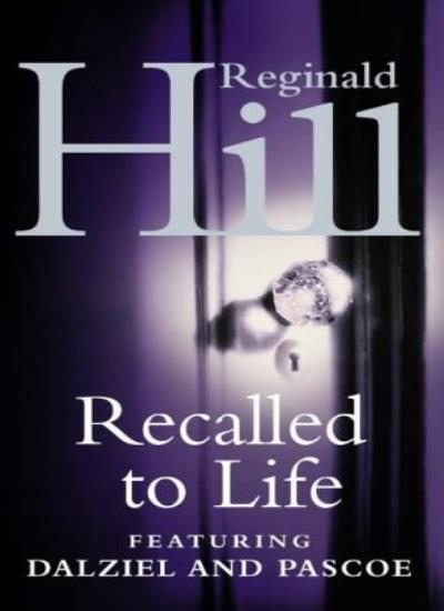 Recalled to Life,Reginald Hill- 9780586217320