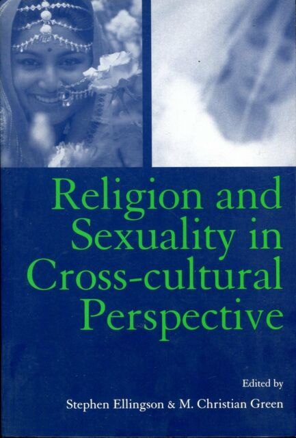 Ellingson, Stephen & Green, M Christian (editors) RELIGION AND SEXUALITY IN CROS