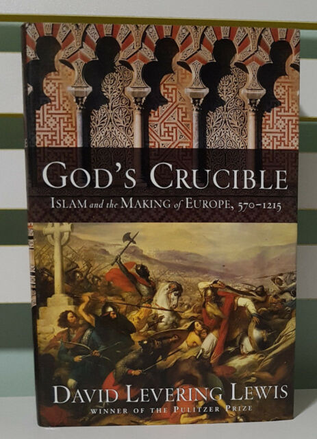 God's Crucible: Islam and the Making of Europe! HC / DJ Book by David Lewis!