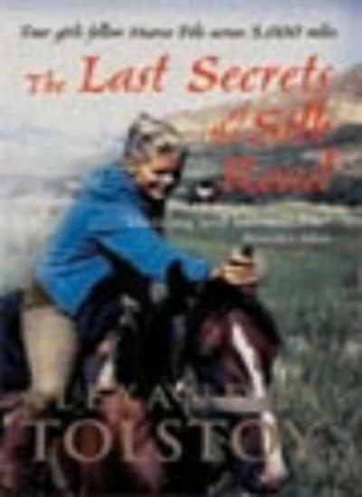 The Last Secrets Of The Silk Road: Four Girls Follow Marco Polo Across 5,000 M,