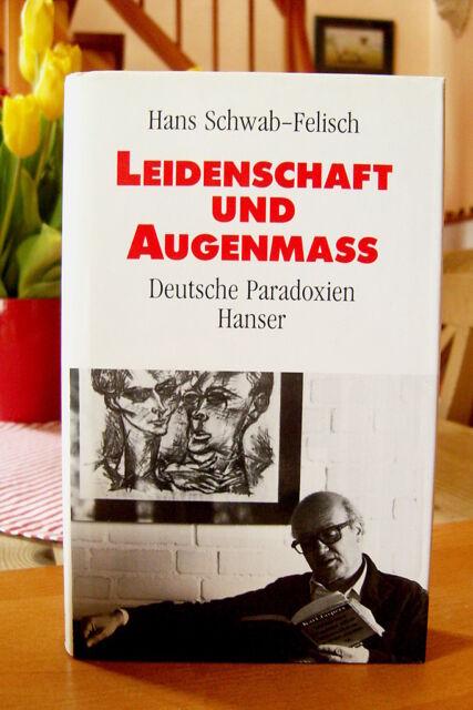 """Hans Schwab-Felisch   """"Leidenschaft und Augenmass""""    1. Auflage 1993 gebunden"""