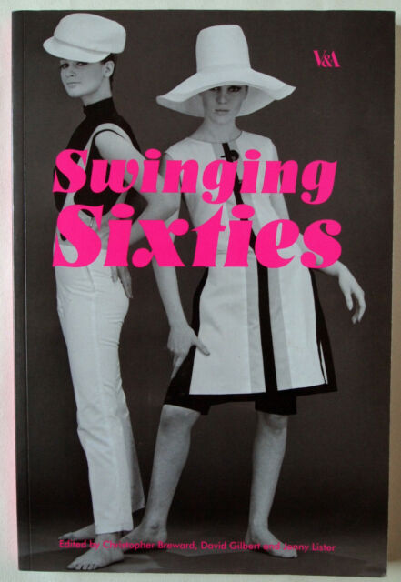 SWINGING SIXTIES / BOUTIQUE FASHION IN LONDON & BEYOND 1955 - 1970 / V&A 2006