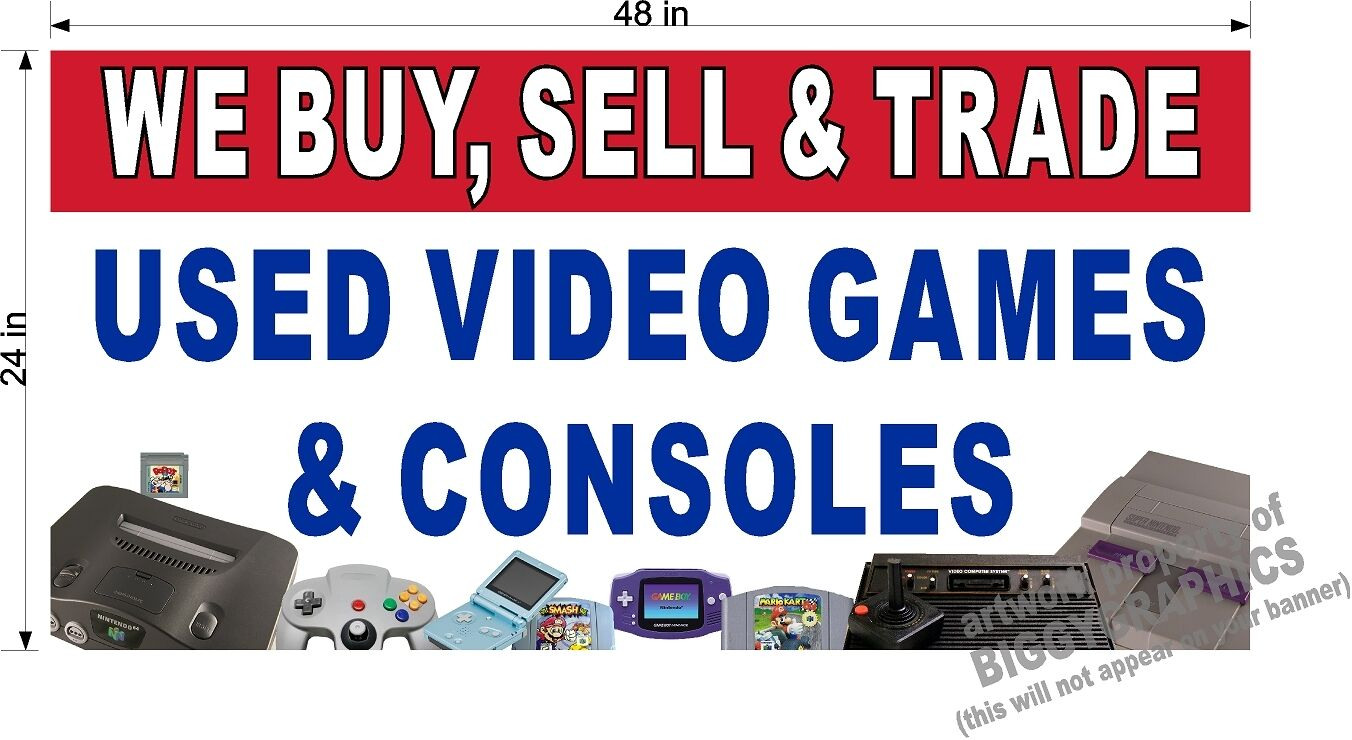 2\' X 4\' Vinyl Banner We Buy Sell and Trade Video Games Consoles | eBay