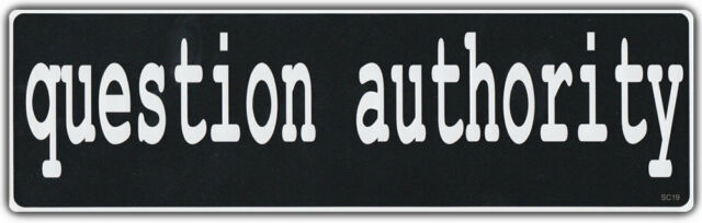 Bumper sticker question authority anarchy anti government extremists