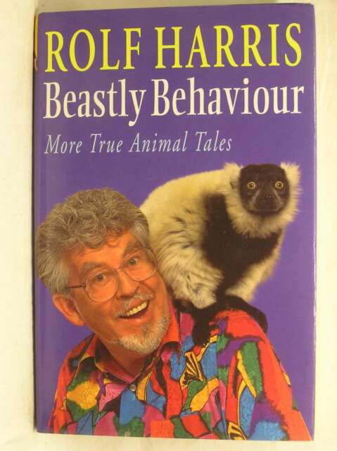 Beastly Behaviour: More True Animal Tales, Rolf Harris, Mark Leigh, Mike Lepine,