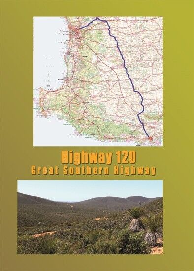 Highway 120 - The Great Southern Highway - NEW RELEASE