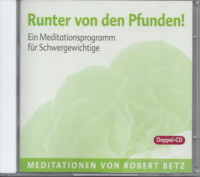 CD Robert Betz: Runter von den Pfunden, Meditationen, neu, Doppel-CD