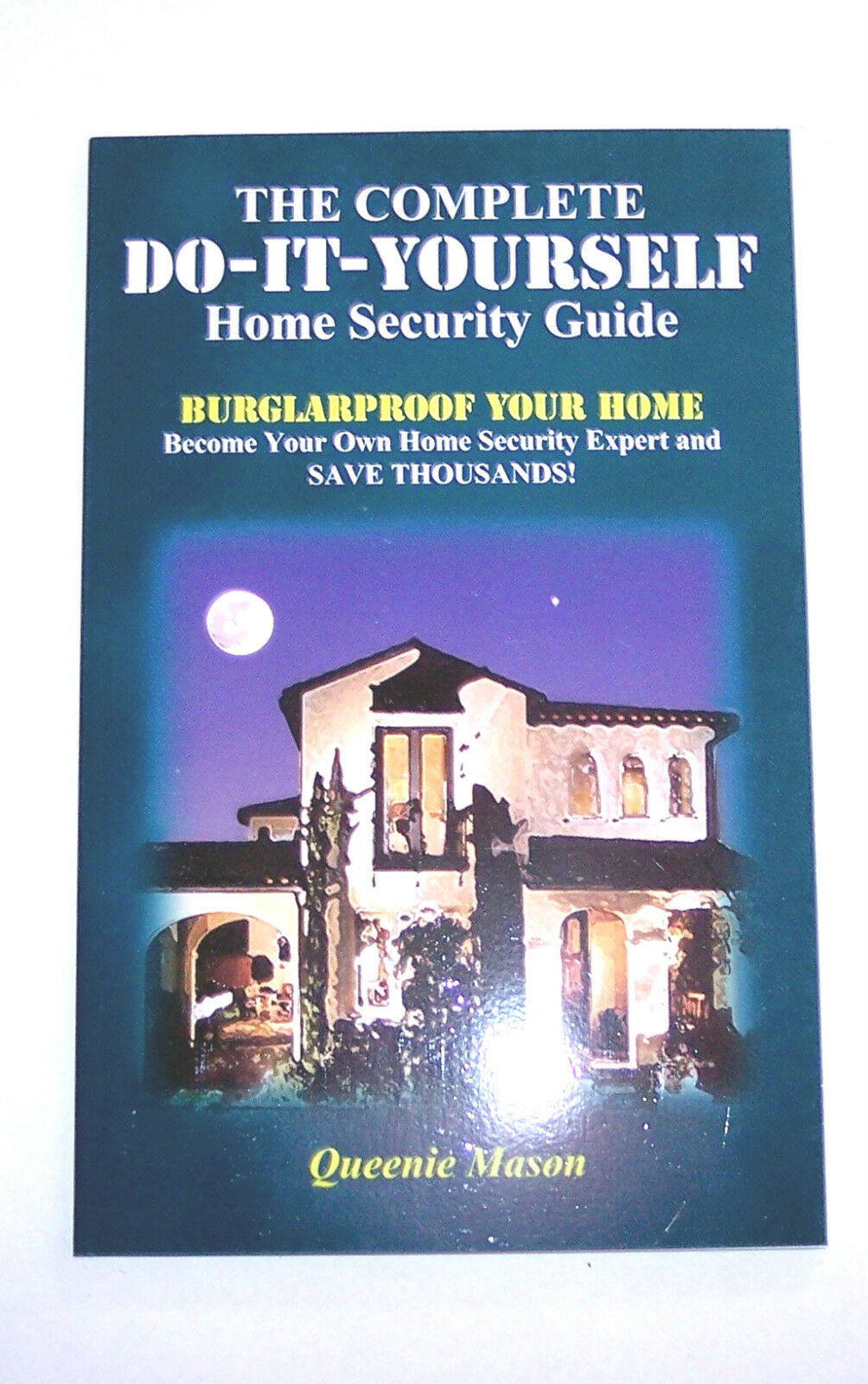 The complete do it yourself home security guide burglarproof your picture 1 of 2 solutioingenieria Gallery