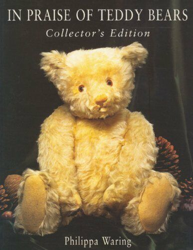In Praise of Teddy Bears: Collector's Edition,Philippa Waring, Peter Waring
