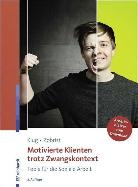 Motivierte Klienten trotz Zwangskontext Klug, Wolfgang Zobrist, Patrick