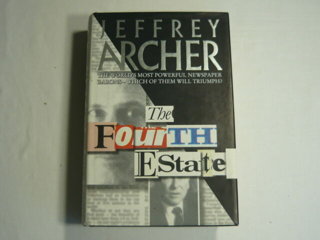 JEFFERY ARCHER: The Fourth Estate. Signed First Edition 1996 HCDJ