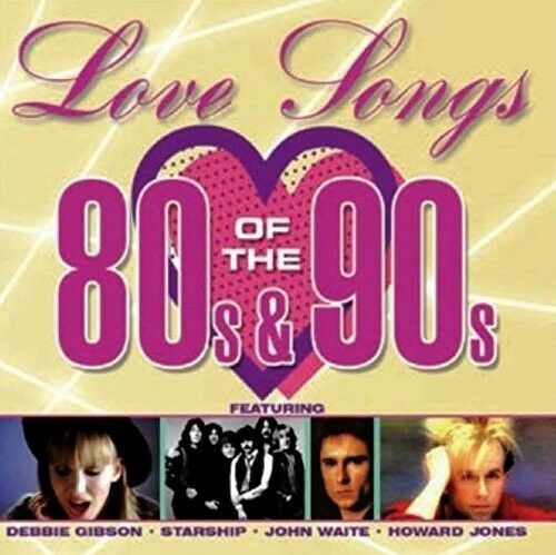 Various Artists - Love Songs of the 80's & 90's [New CD]
