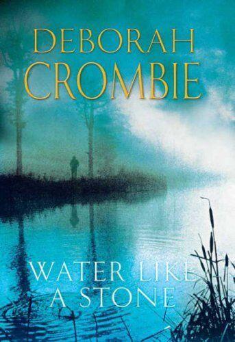 Water Like a Stone,Deborah Crombie- 9781405090544