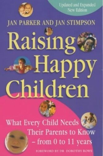 Raising Happy Children: What every child needs th... by Rowe, Dorothy 0340734647