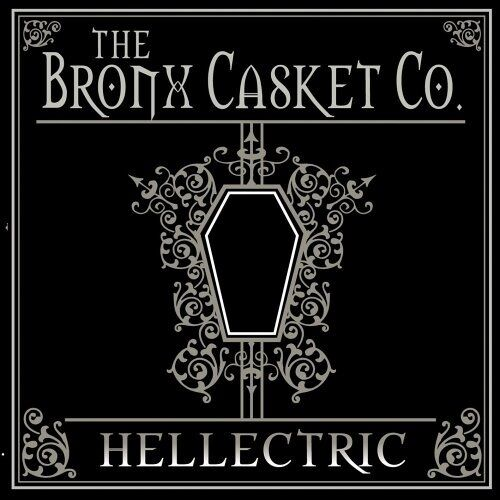 THE BRONX CASKET CO. - Hellectric CD